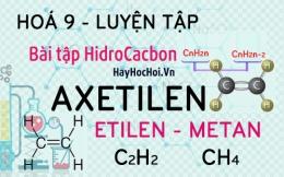 Bài tập về Axetilen C2H2, Etilen C2H4, Benzen C6H6, Metan CH4 và cách giải - hoá lớp 9